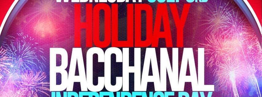 Holiday Bacchanal Independence Day Edition