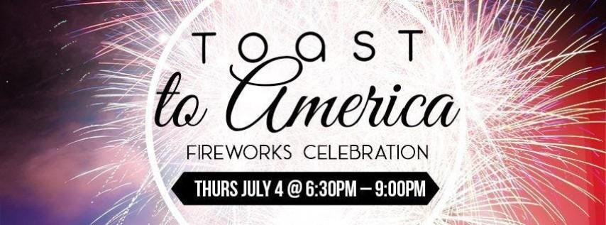 Toast To America - Indepence Day Fireworks Celebration