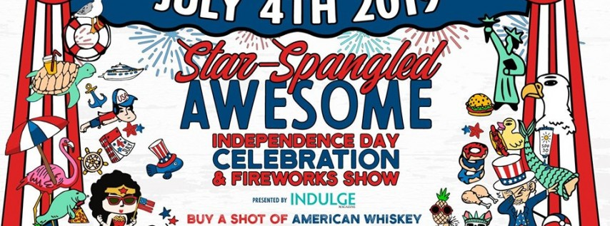 STAR-SPANGLED AWESOME: INDEPENDENCE DAY CELEBRATION & FIREWORKS SHOW -...