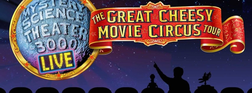 Mystery Science Theater 3000 The Great Cheesy Movie Circus Tour