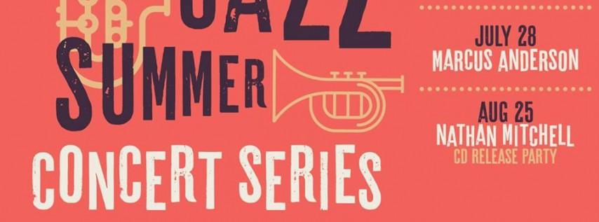 Jazz Summer Concert Series: Marcus Anderson