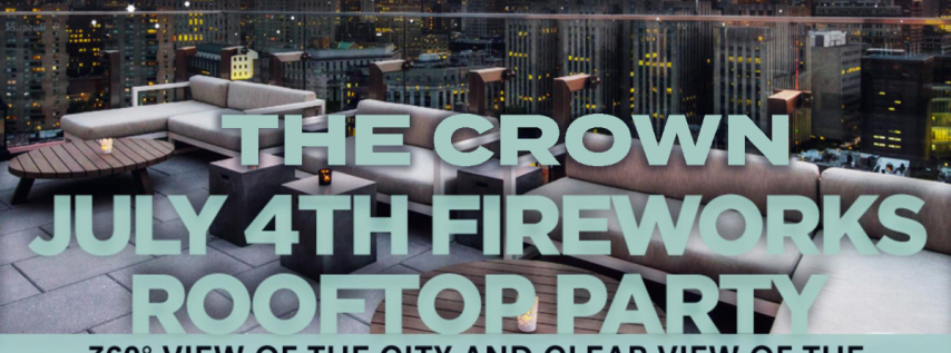 4th of July at the Crown Rooftop - The Ultimate Independence day fireworks viewing party