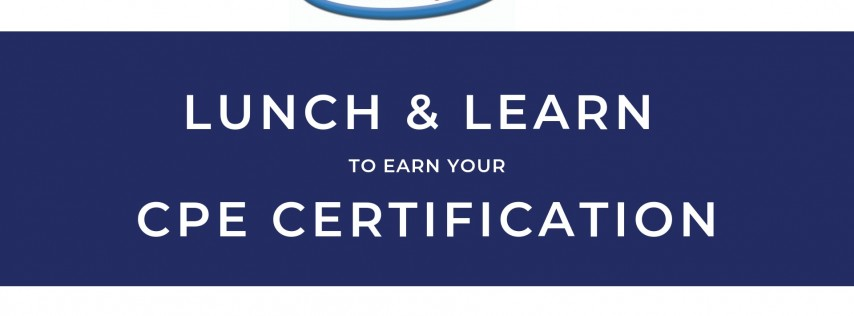 Lunch & Earn - CPE Certification Seminar