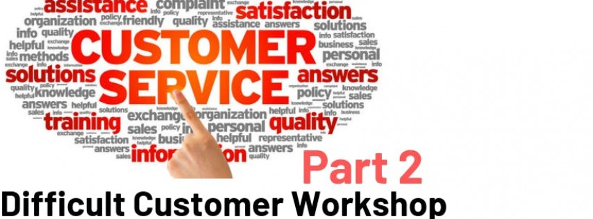 Customer Service Skills Workshop: Part 2: Difficult Customers