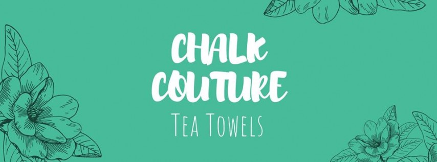 Chalk Couture Tea Towels with Pam