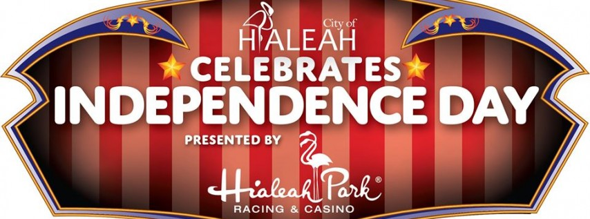 City of Hialeah Celebrates Independence Day