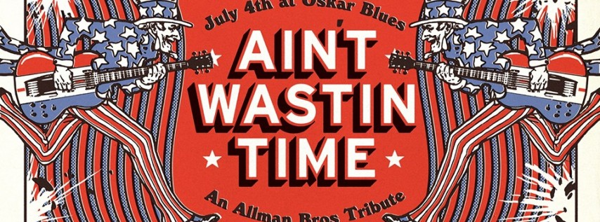 Ain't Wastin Time (Allman Brothers Tribute) 4th of July Free Show