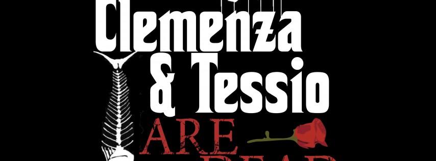 CLEMENZA & TESSIO ARE DEAD!