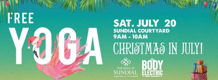 FREE Christmas in July Yoga at Sundial St. Pete!