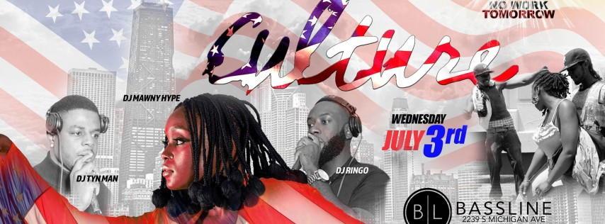 CULTURE - The Pre 4th of July Edition (Chicago)