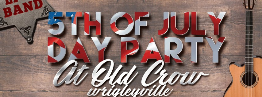 2019 5th of July Day Party at Old Crow Wrigleyville - Red, White & Booze!