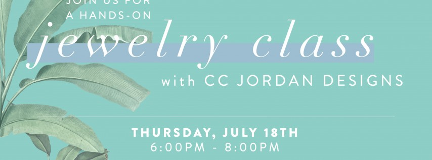 Cape House After Hours: Jewelry Making Class with CC Jordan Designs