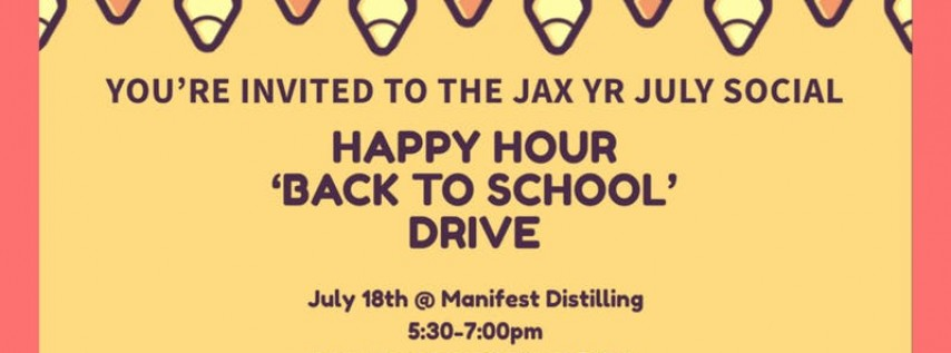 JYR July Social: Happy Hour 'Back to School' Drive