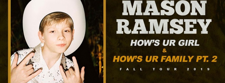 Mason Ramsey: How's Ur Girl & How's Ur Family Tour Pt.II
