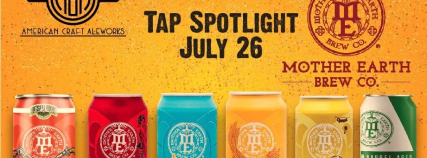 Mother Earth Brewing Company Tap Spotlight at American Craft