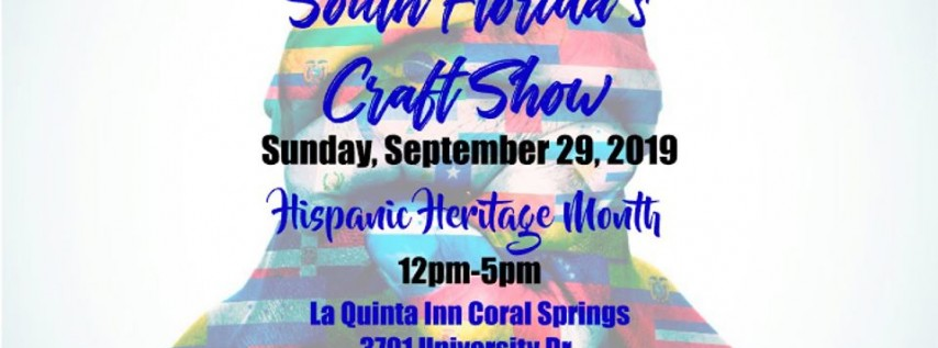 South Florida's Craft Show- Hispanic Heritage Month