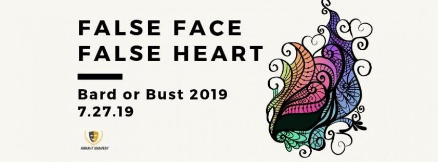 Bard or Bust: False Face, False Heart