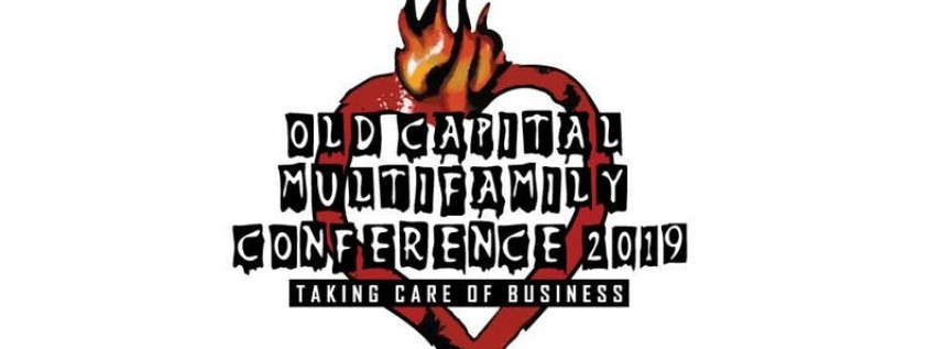 Old Capital Multifamily Conference - 'Taking Care of Business'