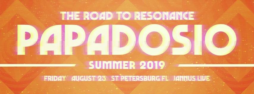 Papadosio • Road to Resonance • Jannus Live • St. Petersburg