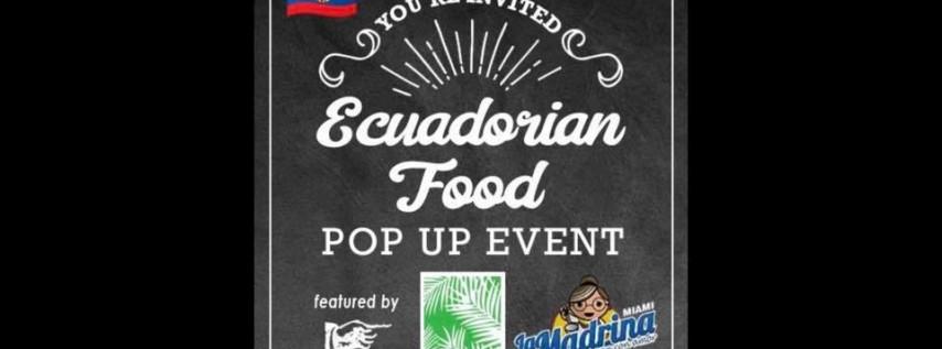 Ecuadorian Pop-Up Fest Weekend (SÁBADO 6 JULIO& DOMINGO 7 JULIO)