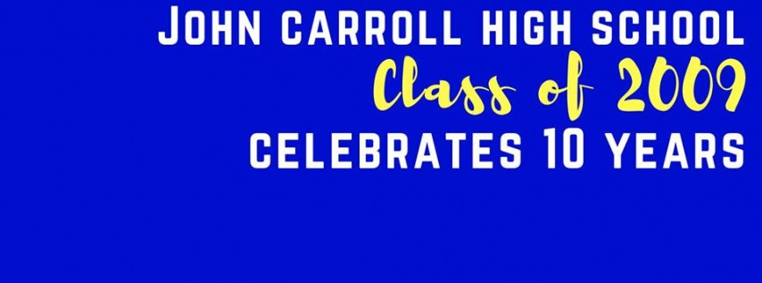 John Carroll High School Class of 2009 10-Year Reunion