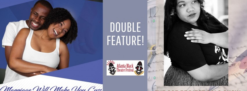 Atlanta Black Theatre Festival - DOUBLE FEATURE!