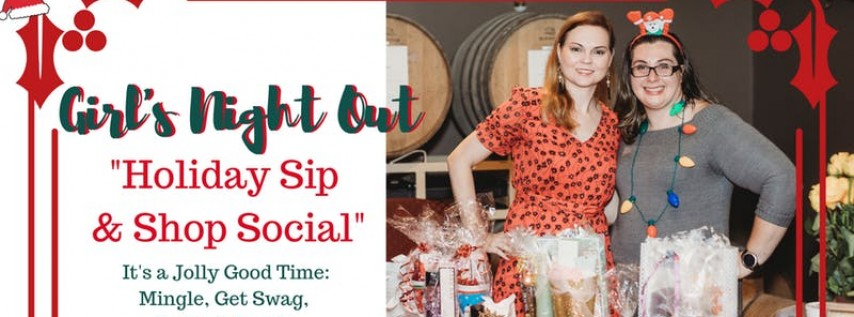 Girl's Night Out: 2nd Annual Holiday Sip & Shop Social
