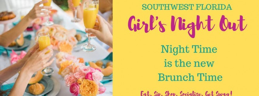 SWFL Girl's Night Out Free Networking Social: 'Night Time is the New Brunch...