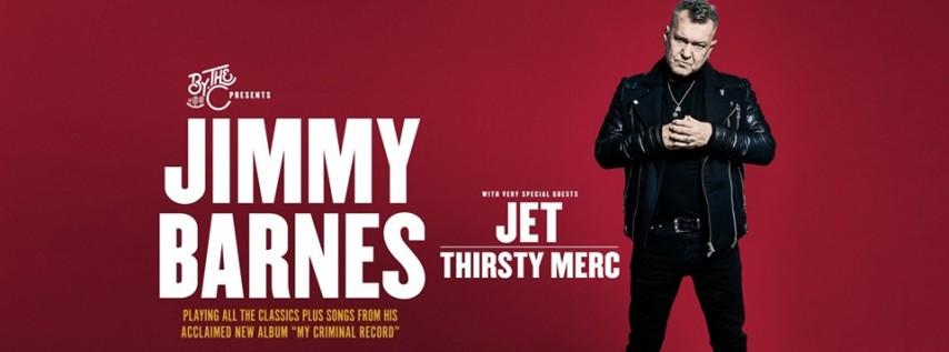 Jimmy Barnes w/ Jet and Thirsty Merc