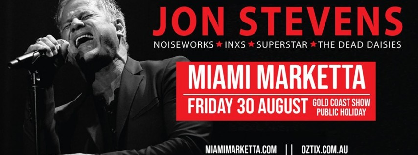 Jon Stevens – the Noiseworks & INXS Collection - Gold Coast