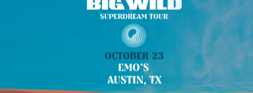 Big Wild with EVAN GIIA at Emo's, Austin, TX