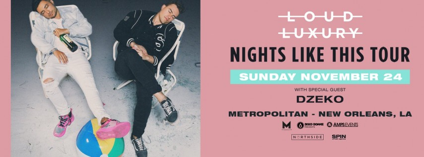 LOUD LUXURY - Live at The Metropolitan New Orleans