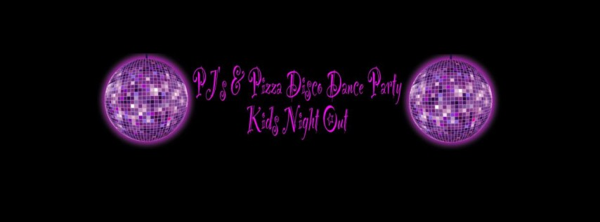 PJ's & Pizza Disco Dance Party Kids Night Out
