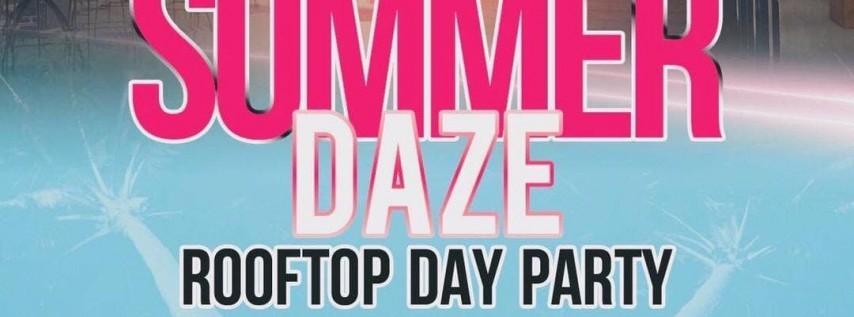 Summer Daze RoofTop DayTimeParty At Joe's Bar 7/21