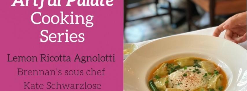 Artful Palate: Lemon Ricotta Agnolotti