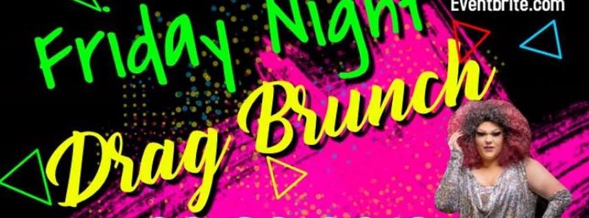 Friday Night Drag Brunch 8.23.19