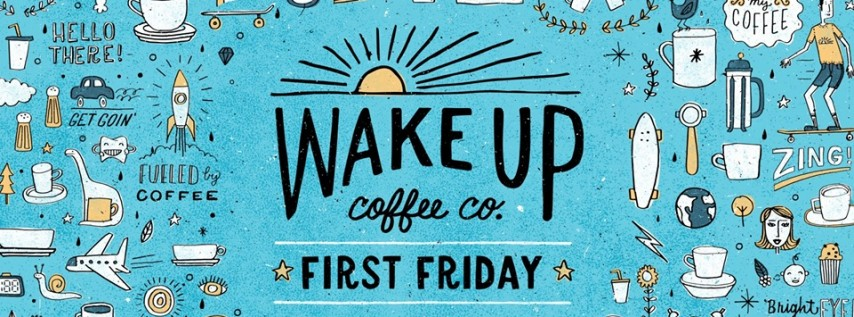 First Friday with Wake Up Coffee