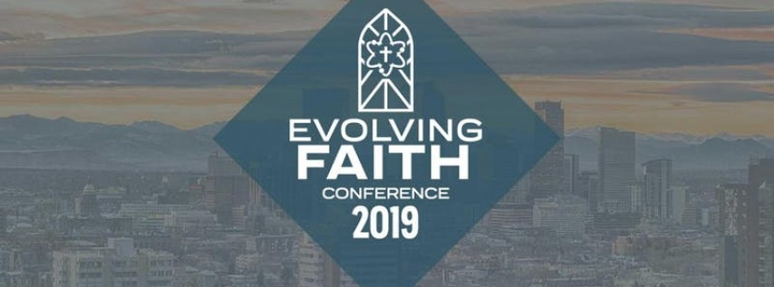 Evolving Faith 2019 - Denver, Colorado