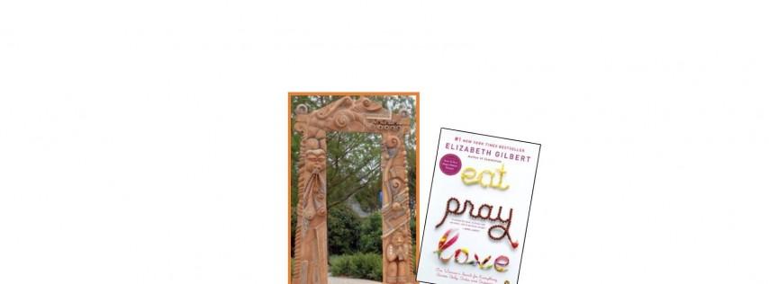 Beyond the Book: Eat, Pray, Love!