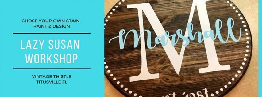 Personalized Lazy Susan Workshop