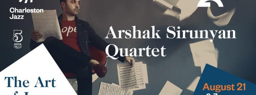 ART of JAZZ Series: Arshak Sirunyan Quartet