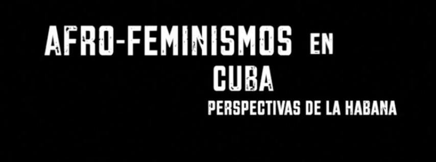 Film: Afro-Feminismos En Cuba: Perspectivas De La Habana.