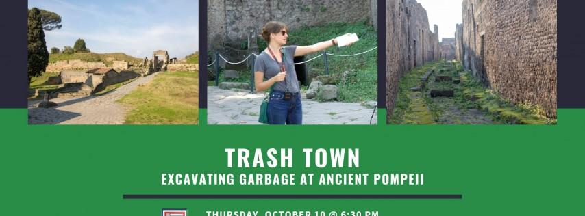Trash Town: Excavating Garbage at Ancient Pompeii