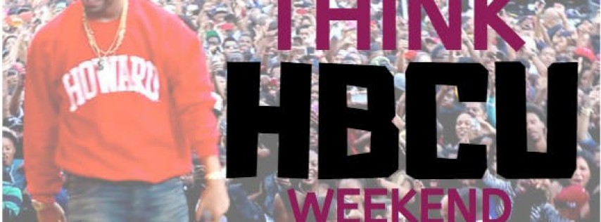 Think HBCU Weekend presented by Trinity Community Center