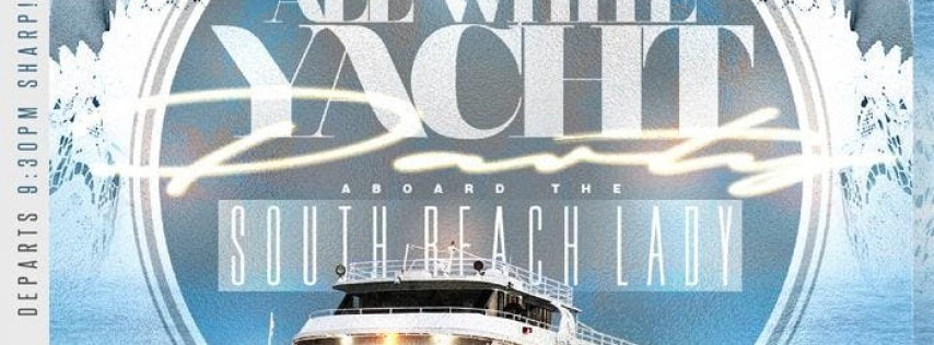 MIAMI NICE 2019 ANNUAL LABOR DAY WEEKEND ALL WHITE YACHT PARTY