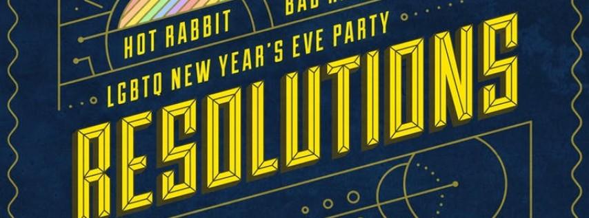 Hot Rabbit's •••RESOLUTIONS••• LGBTQ New Year's Eve!