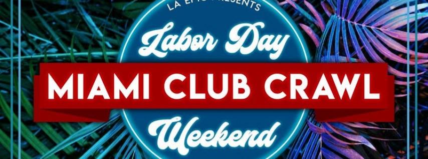 Miami Labor Day Weekend Club Crawl