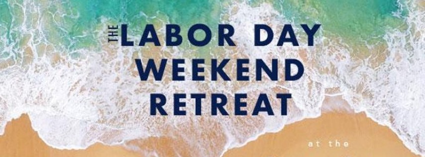 BeLove RETREAT: 4- Day Labor-Day Weekend Discover your Soul Retreat 2019 (...