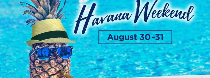 Havana Weekend - Labor Day 2019