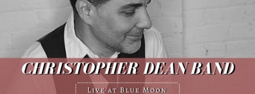 Christopher Dean Band LIVE at Blue Moon Mexican Cafe